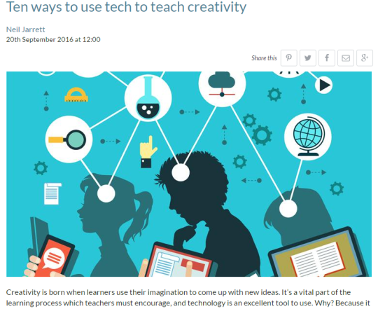 Ten ways to use tech to teach creativity for Google and TES