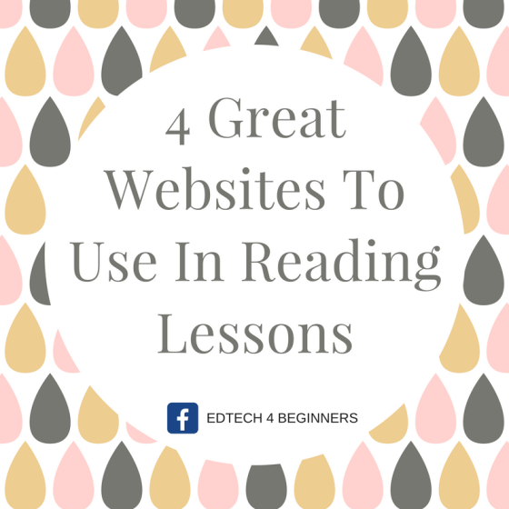 4 Great Websites To Use In Reading Lessons